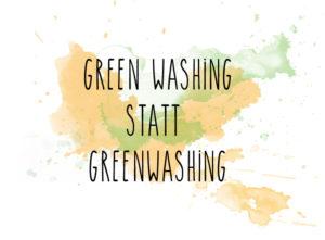 Green-Washing-statt-Greenwashing